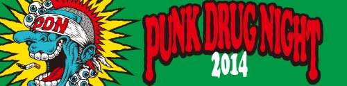 PUNK DRUG NIGHT 2014