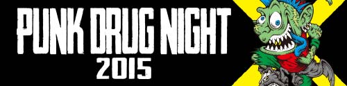PUNK DRUG NIGHT 2015